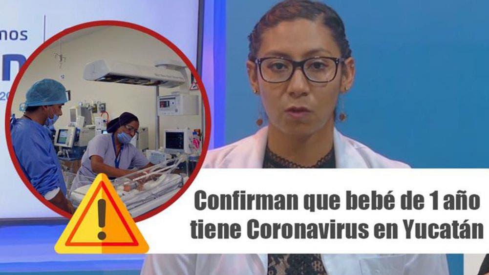 Reportan bebé contagiado de coronavirus en Yucatán; ya son 656
