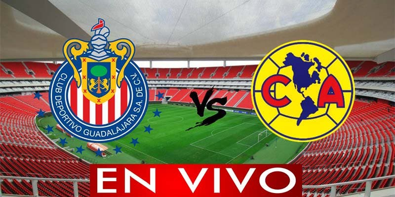 Cuartos de Final Liga MX: Chivas VS América en VIVO