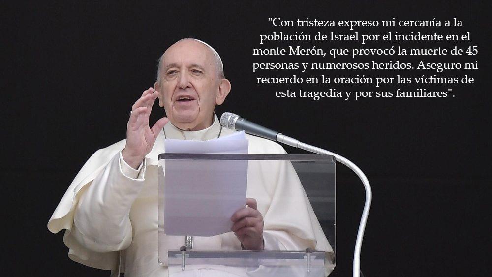 Lamenta el Papa estampida que dejó 45 muertos en evento religioso en Israel; ora Francisco por las víctimas de la tragedia y por sus familias.