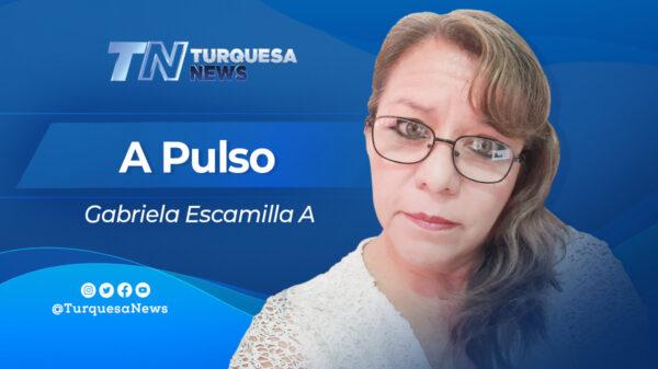 Gabriela Escamilla - A Pulso - Turquesa News